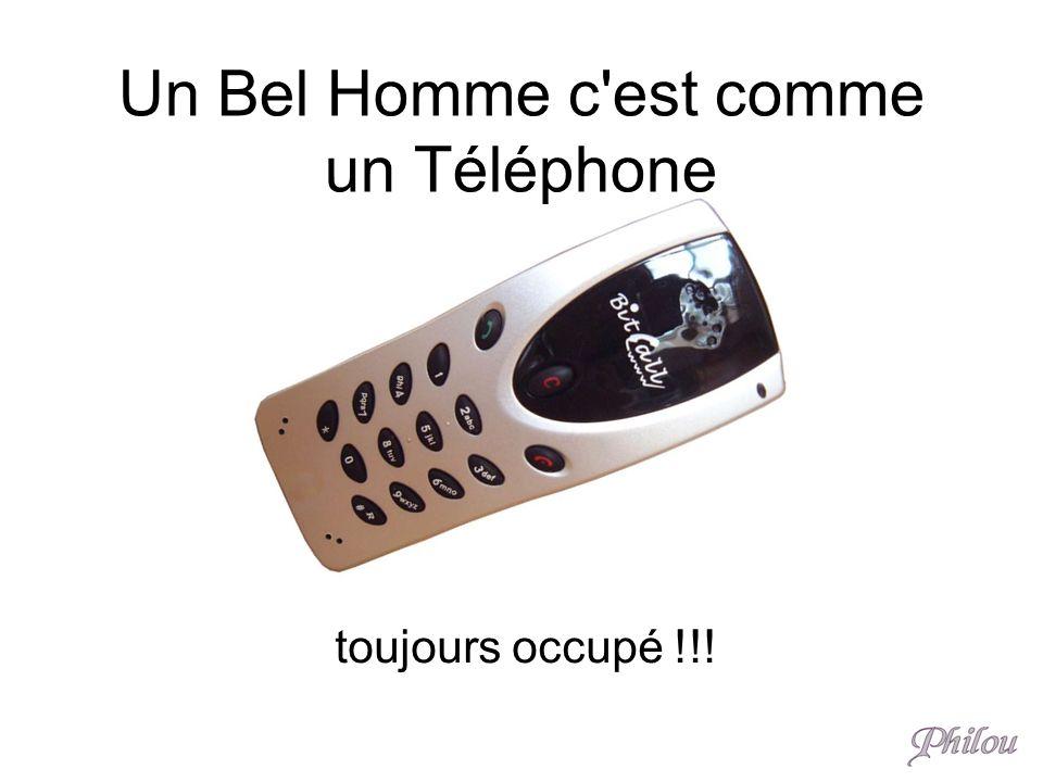 Un Bel Homme c est comme un Téléphone