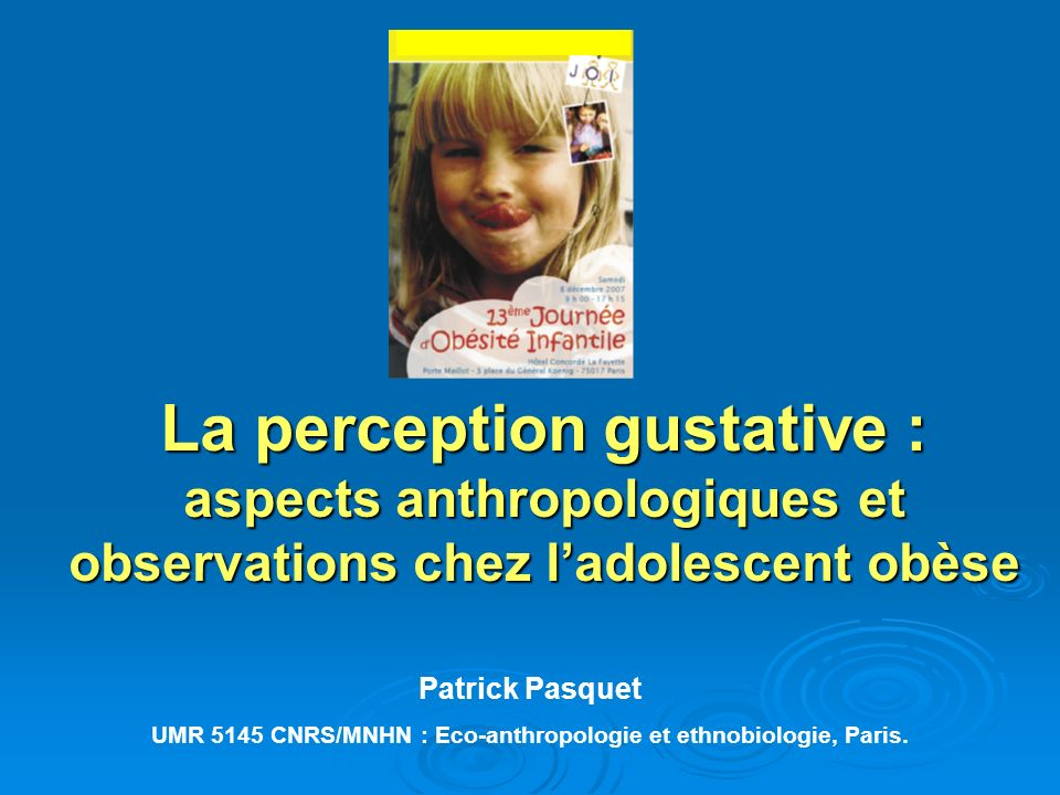 La perception gustative : aspects anthropologiques et observations chez l'adolescent obèse