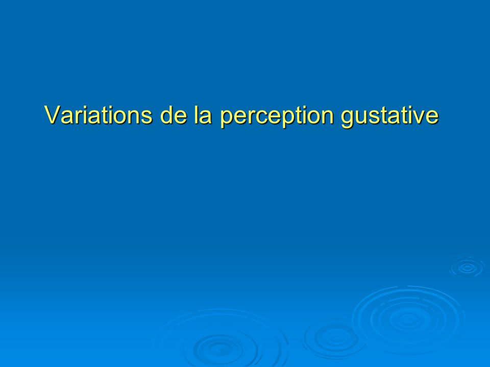 Variations de la perception gustative