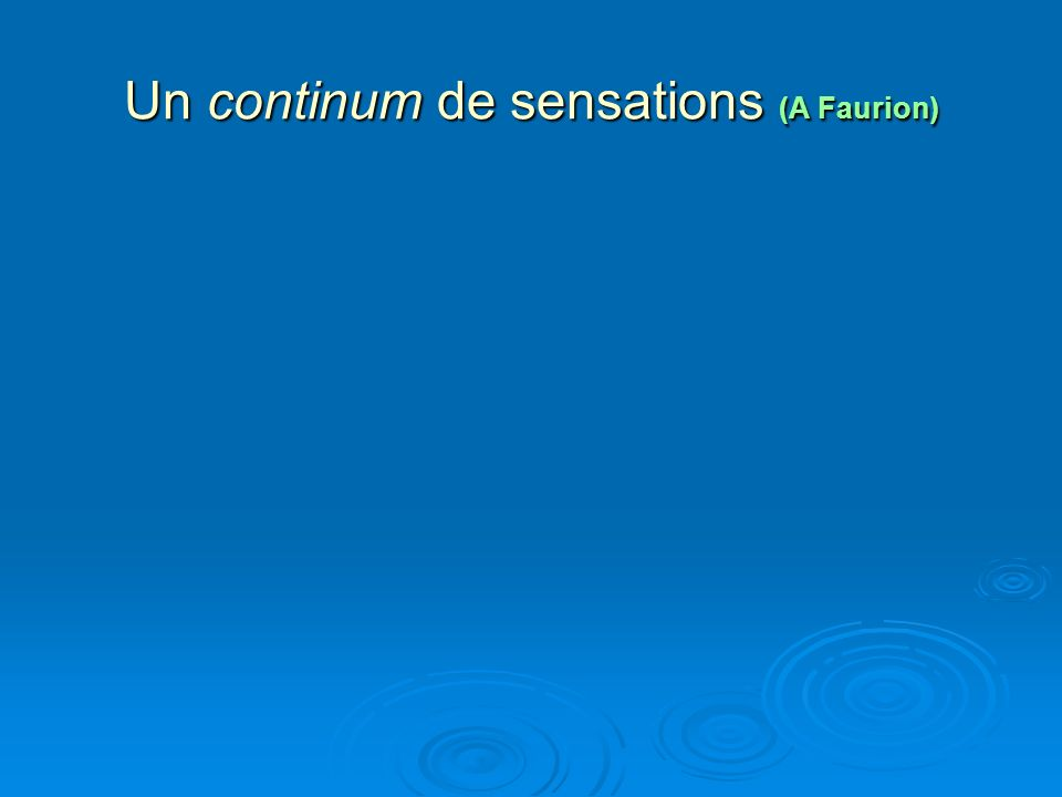 Un continum de sensations (A Faurion)