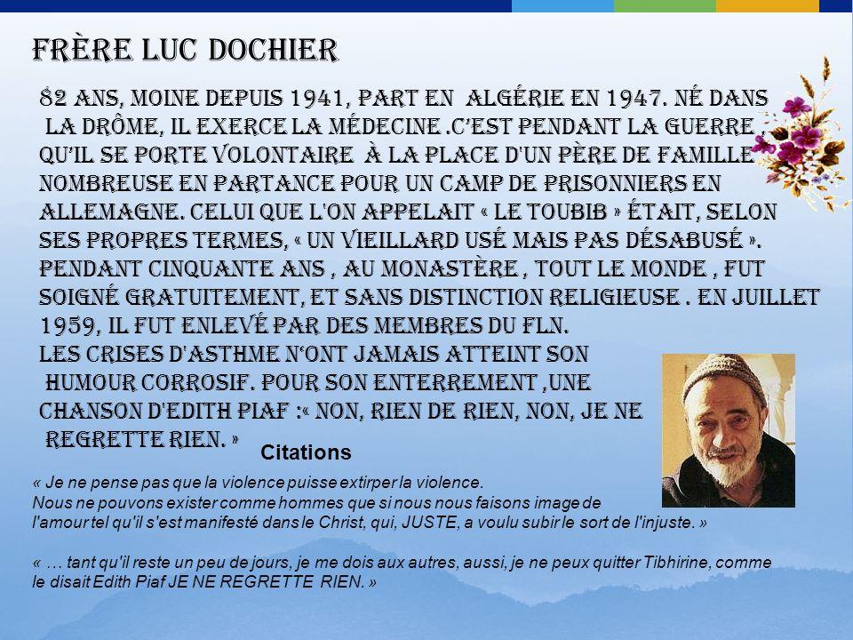 Frère Luc Dochier 82 ans, moine depuis 1941, part en Algérie en 1947. Né dans.