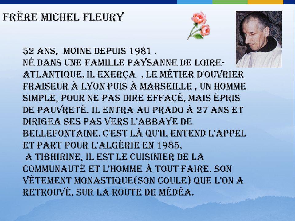 Frère Michel Fleury 52 ans, moine depuis 1981 .