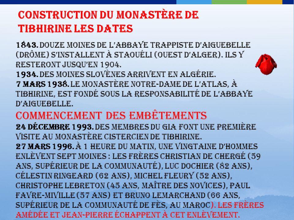 Construction du monastère de Tibhirine les dates