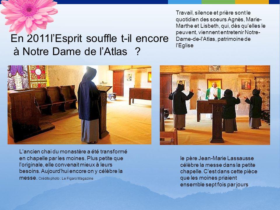 En 2011l'Esprit souffle t-il encore à Notre Dame de l'Atlas