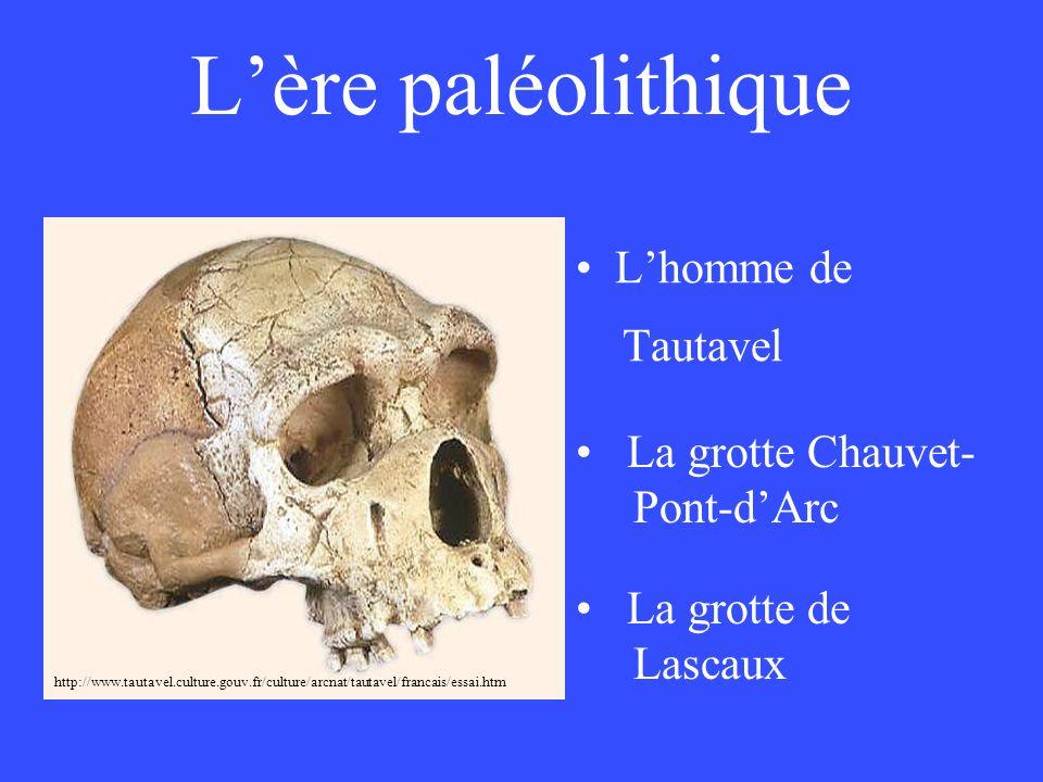 L'ère paléolithique L'homme de Tautavel La grotte Chauvet- Pont-d'Arc