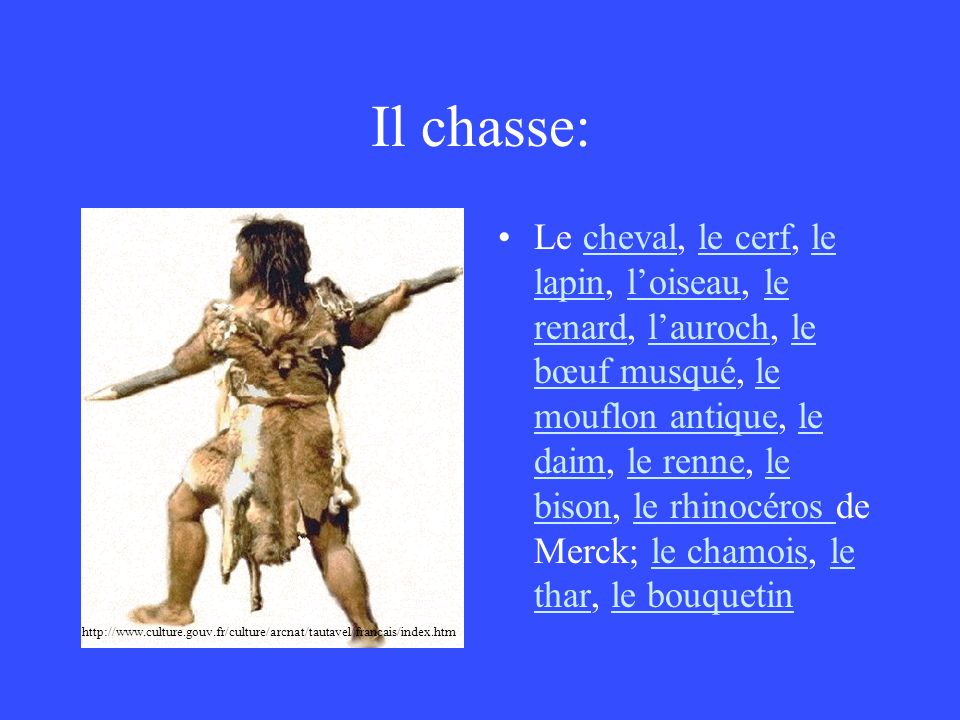Il chasse: http://www.culture.gouv.fr/culture/arcnat/tautavel/francais/index.htm.