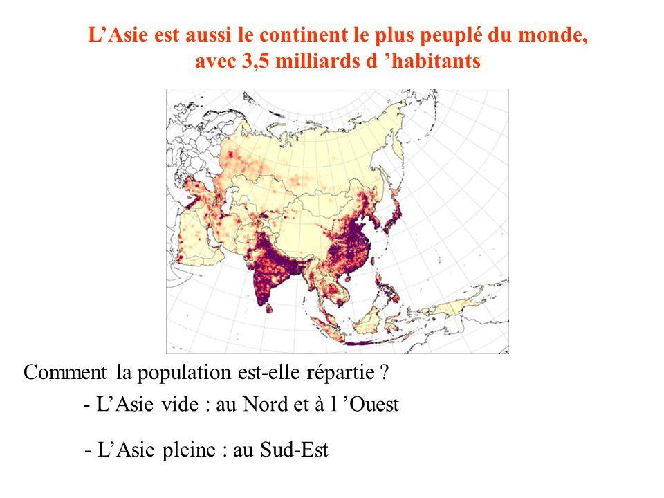 L'Asie est aussi le continent le plus peuplé du monde, avec 3,5 milliards d 'habitants