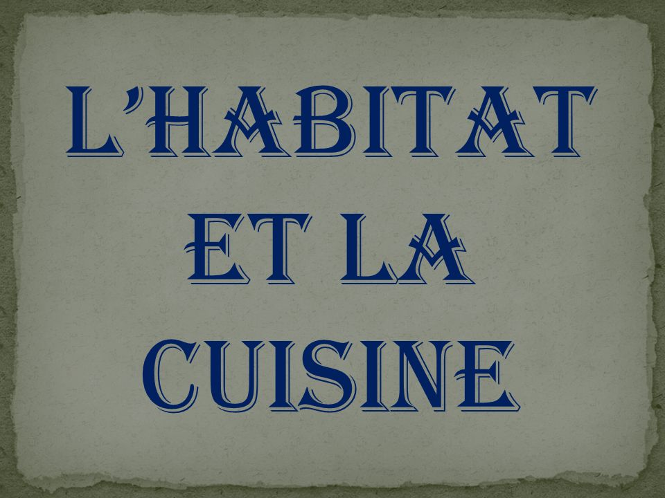 L'habitat et la cuisine