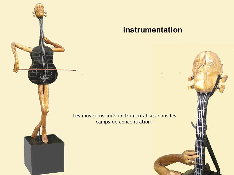Les musiciens juifs instrumentalisés dans les camps de concentration.