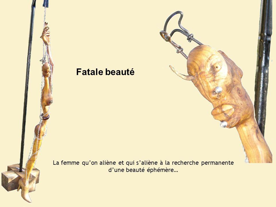 Fatale beauté La femme qu'on aliène et qui s'aliène à la recherche permanente d'une beauté éphémère…
