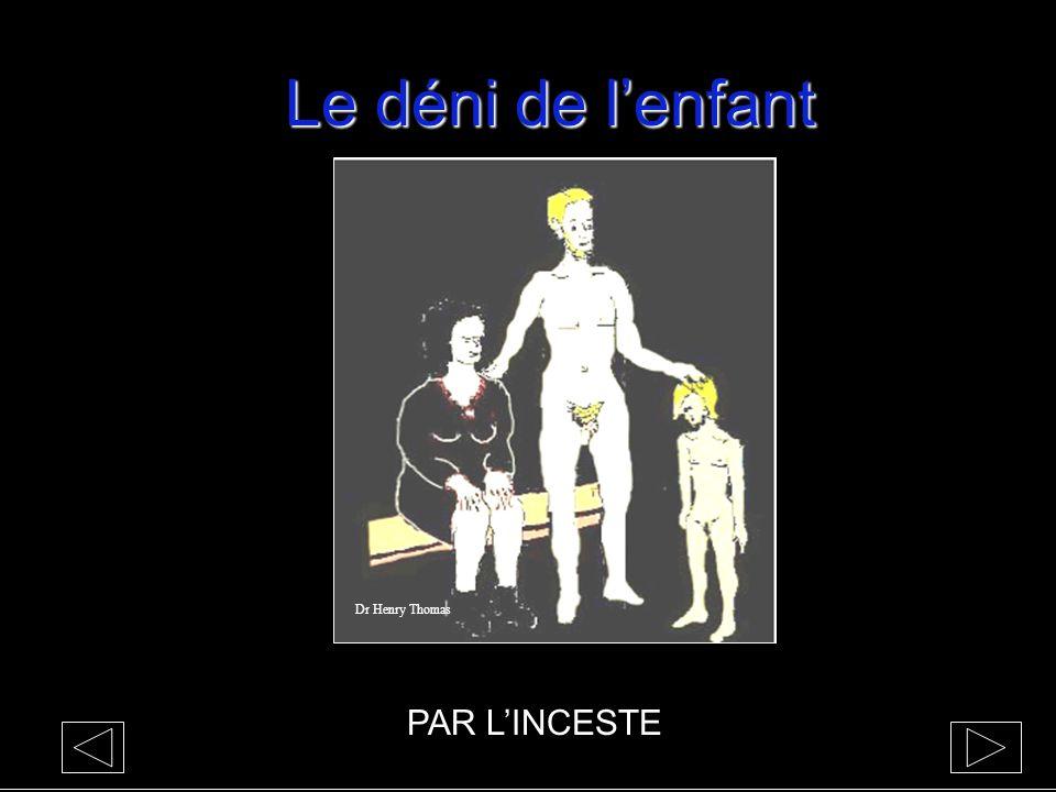 Le déni de l'enfant Dr Henry Thomas PAR L'INCESTE