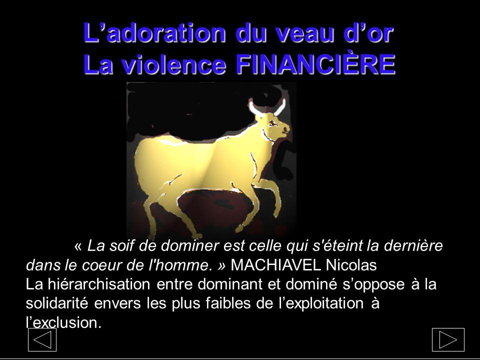 L'adoration du veau d'or La violence FINANCIÈRE