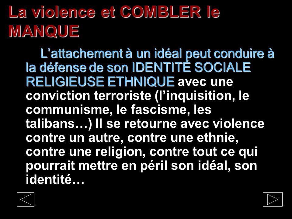 La violence et COMBLER le MANQUE