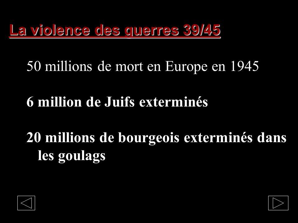 La violence des guerres 39/45