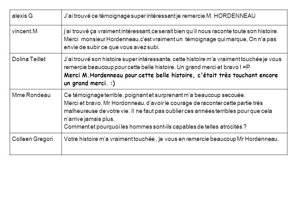 alexis G J'ai trouvé ce témoignage super intéressant je remercie M. HORDENNEAU. vincent.M.