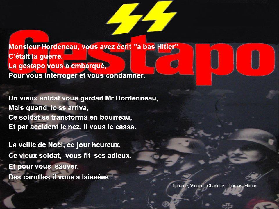 Monsieur Hordeneau, vous avez écrit à bas Hitler C'était la guerre.