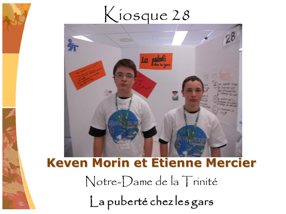 Keven Morin et Étienne Mercier La puberté chez les gars