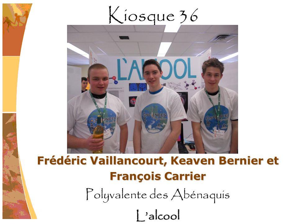 Frédéric Vaillancourt, Keaven Bernier et François Carrier