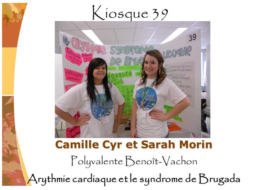 Kiosque 39 Camille Cyr et Sarah Morin Polyvalente Benoît-Vachon