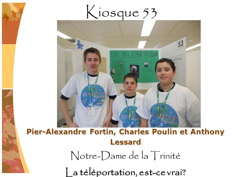 Kiosque 53 Notre-Dame de la Trinité La téléportation, est-ce vrai