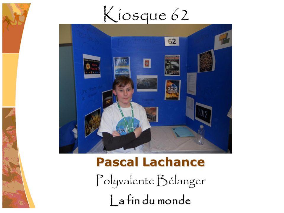 Kiosque 62 Pascal Lachance Polyvalente Bélanger La fin du monde