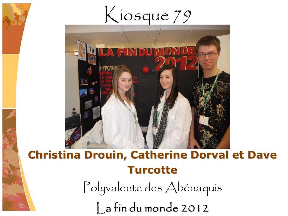 Christina Drouin, Catherine Dorval et Dave Turcotte