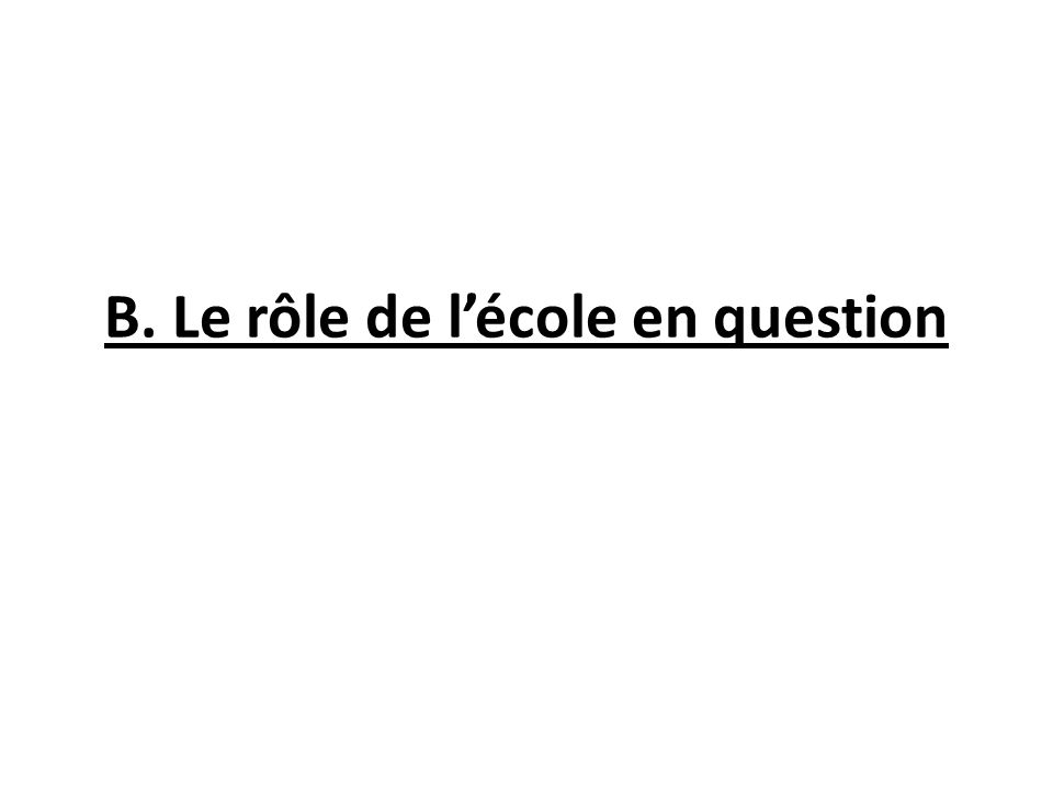 B. Le rôle de l'école en question