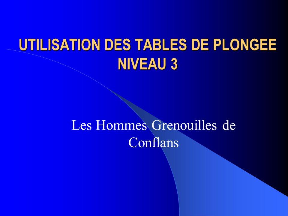 UTILISATION DES TABLES DE PLONGEE NIVEAU 3