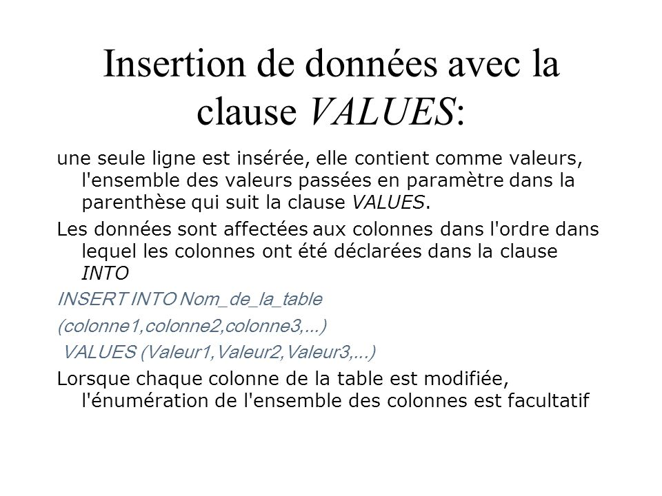 Insertion de données avec la clause VALUES: