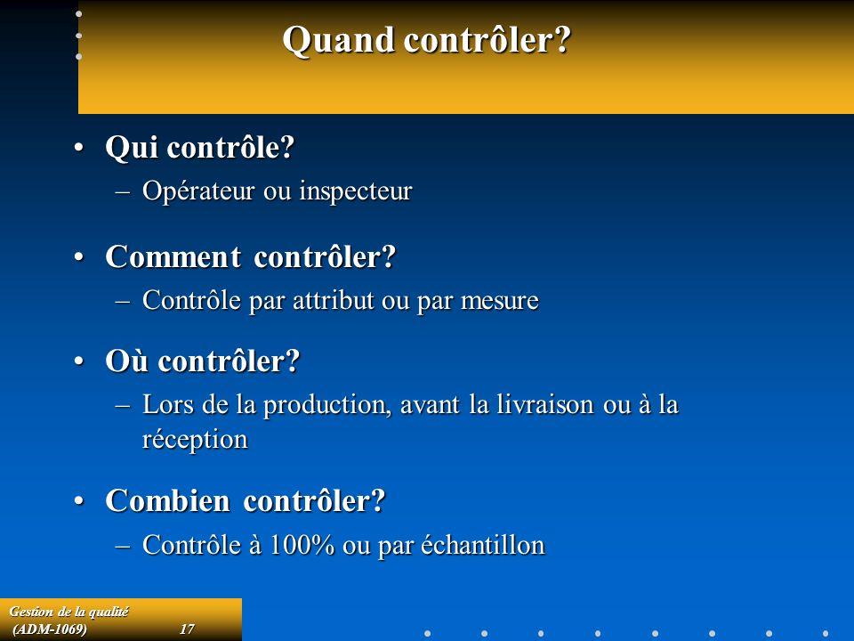 Quand contrôler Qui contrôle Comment contrôler Où contrôler