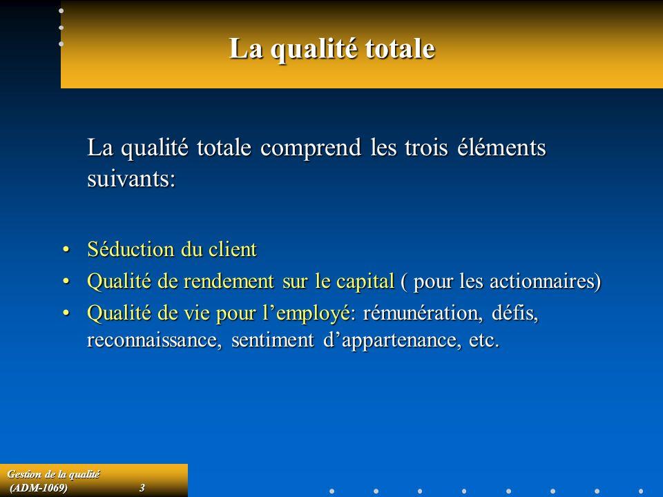 La qualité totale La qualité totale comprend les trois éléments suivants: Séduction du client.