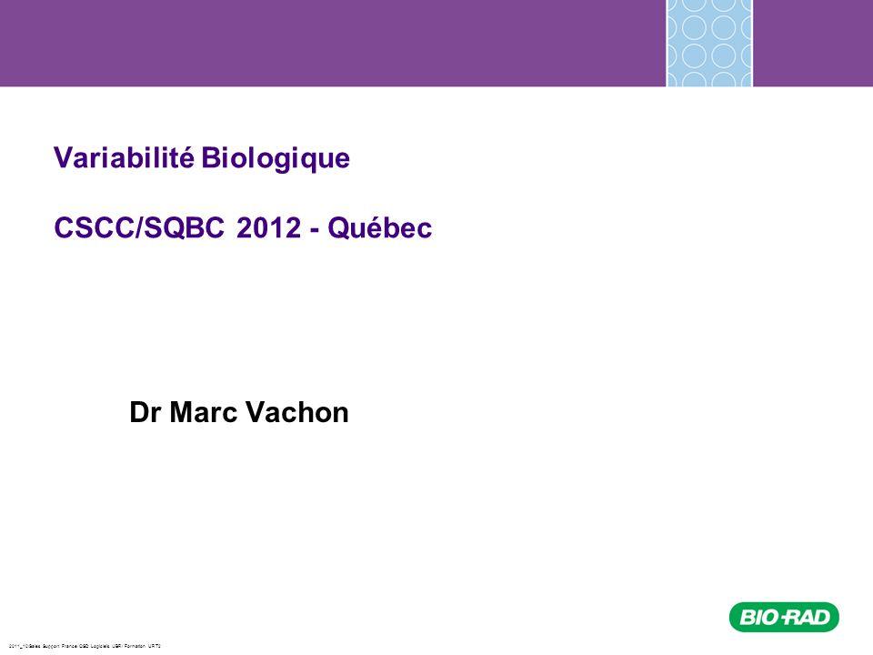 Variabilité Biologique CSCC/SQBC 2012 - Québec