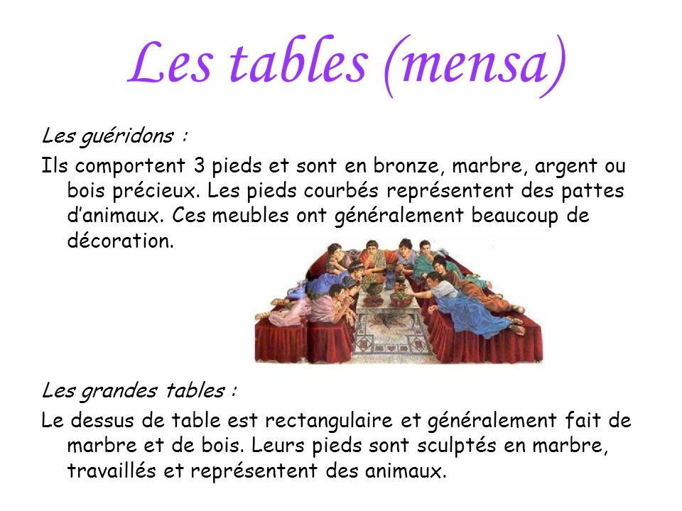 Les tables (mensa) Les guéridons :