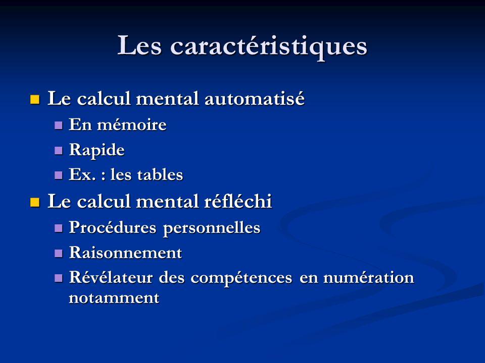Les caractéristiques Le calcul mental automatisé