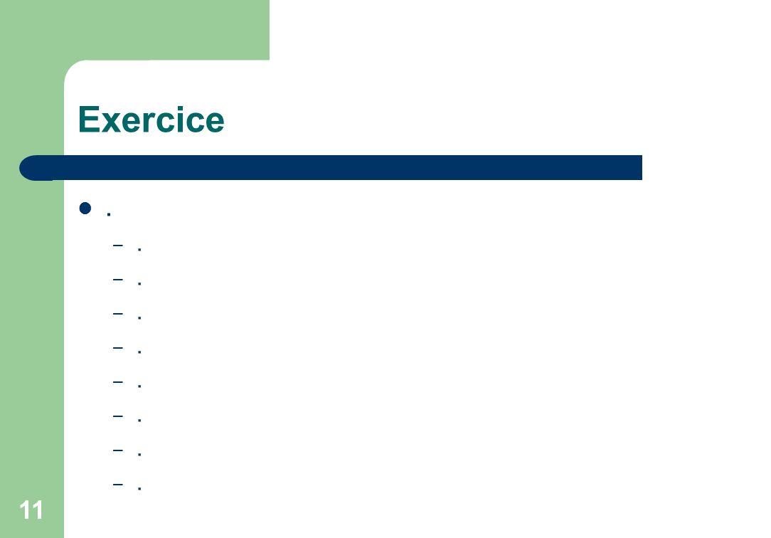 Exercice .