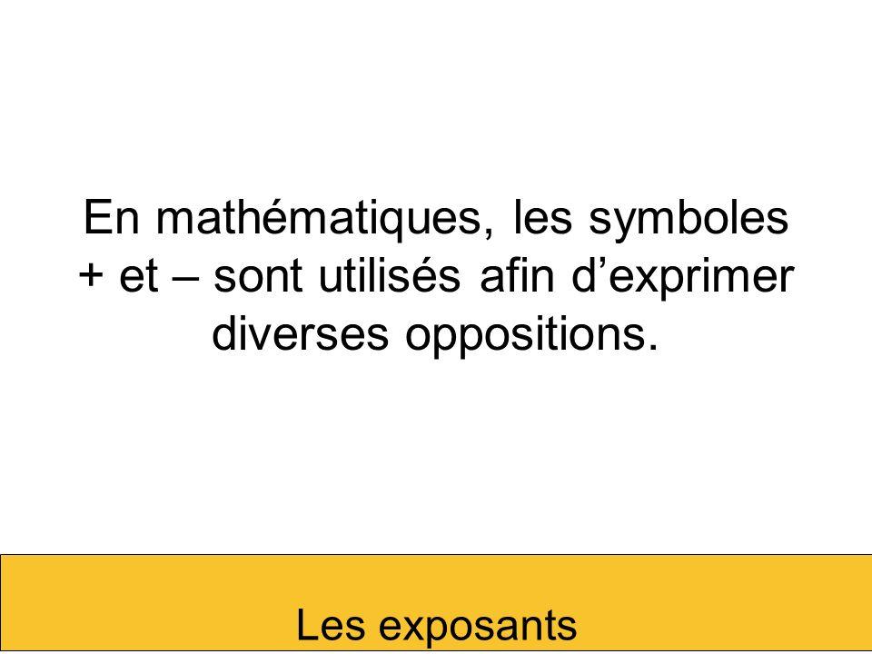 En mathématiques, les symboles + et – sont utilisés afin d'exprimer diverses oppositions.