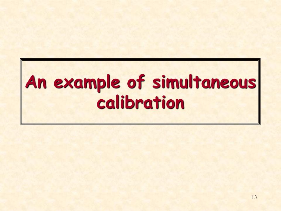 An example of simultaneous calibration