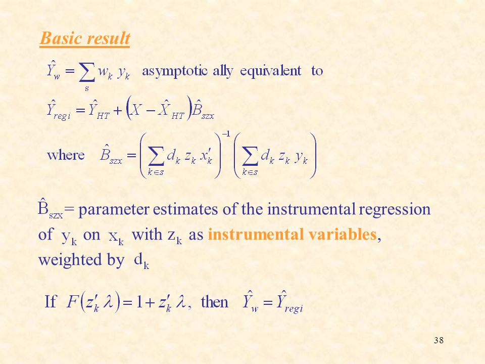 Basic result = parameter estimates of the instrumental regression of on with as instrumental variables, weighted by.