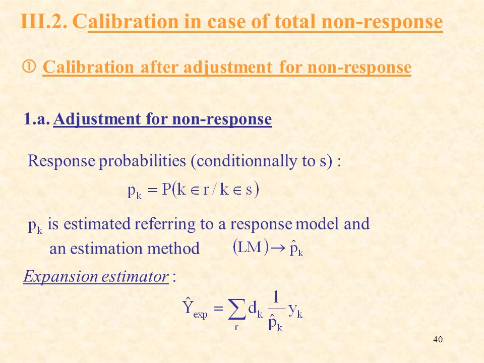 III.2. Calibration in case of total non-response