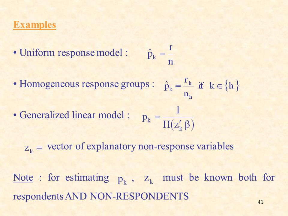 Examples Uniform response model : Homogeneous response groups : Generalized linear model : vector of explanatory non-response variables.