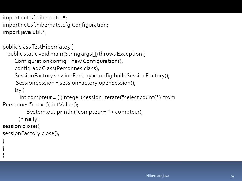 import net.sf.hibernate.*; import net.sf.hibernate.cfg.Configuration;