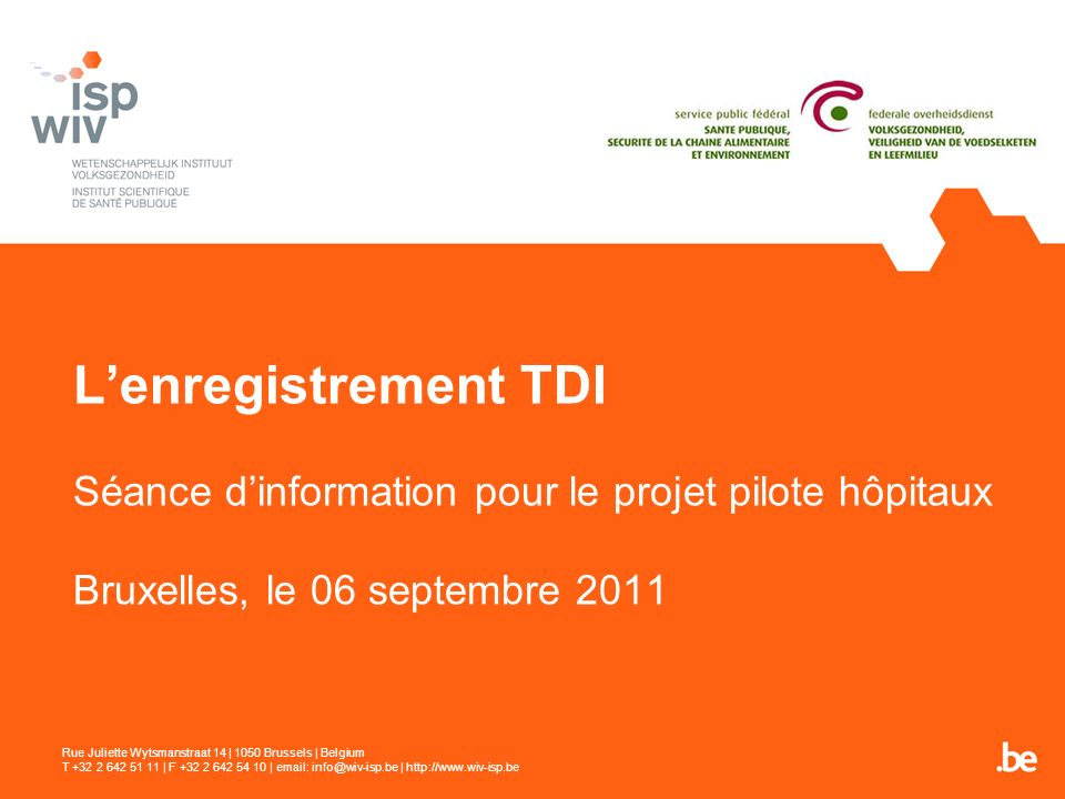 L'enregistrement TDI Séance d'information pour le projet pilote hôpitaux Bruxelles, le 06 septembre 2011