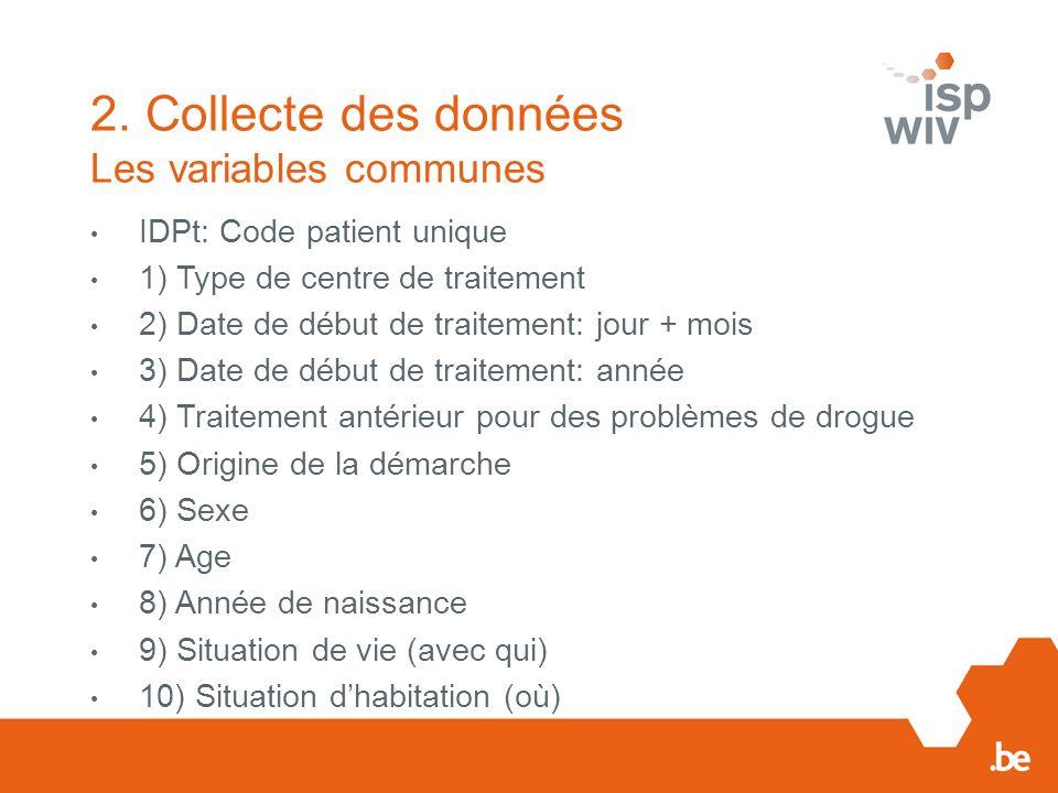 2. Collecte des données Les variables communes