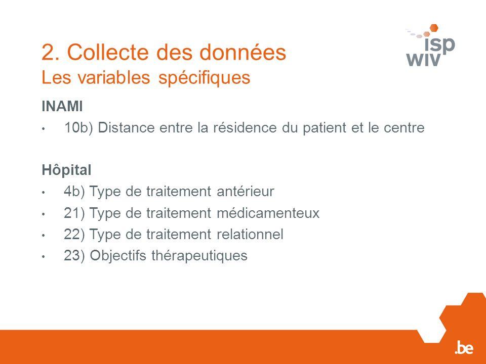 2. Collecte des données Les variables spécifiques