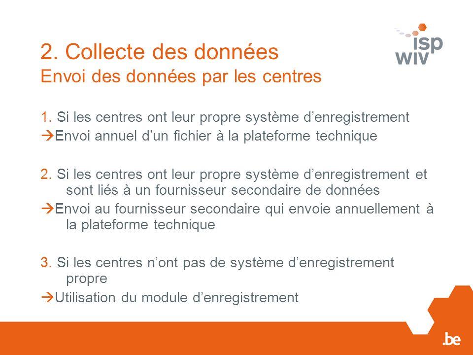2. Collecte des données Envoi des données par les centres