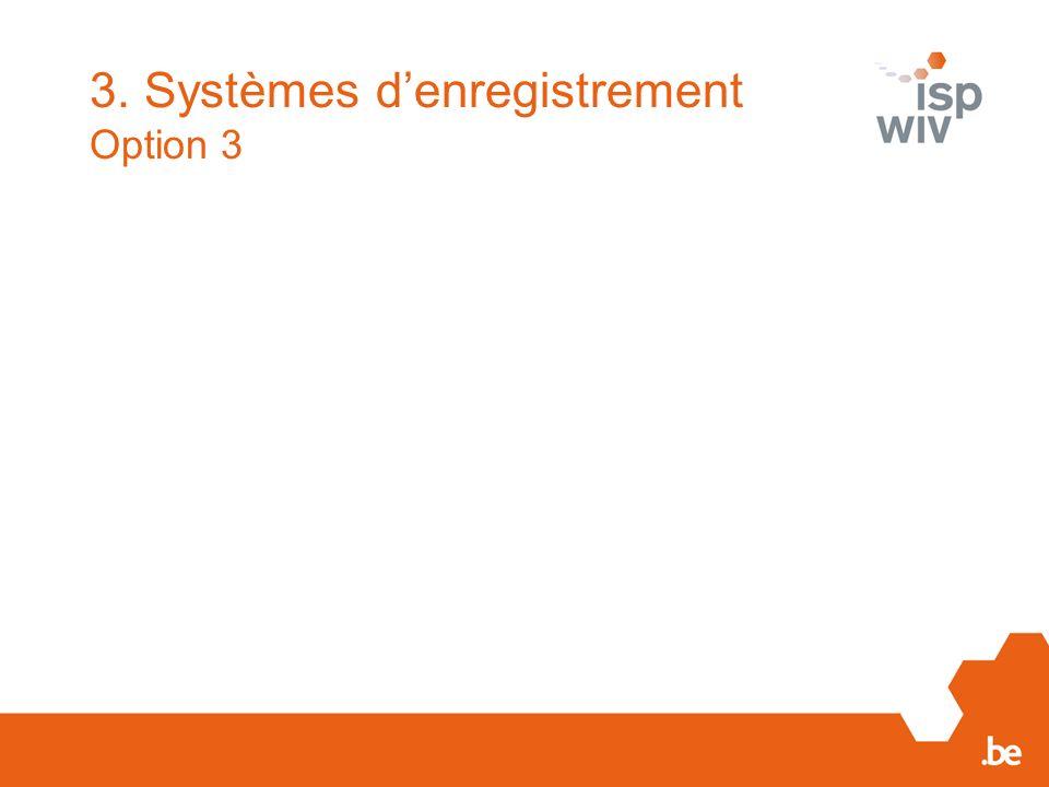 3. Systèmes d'enregistrement Option 3