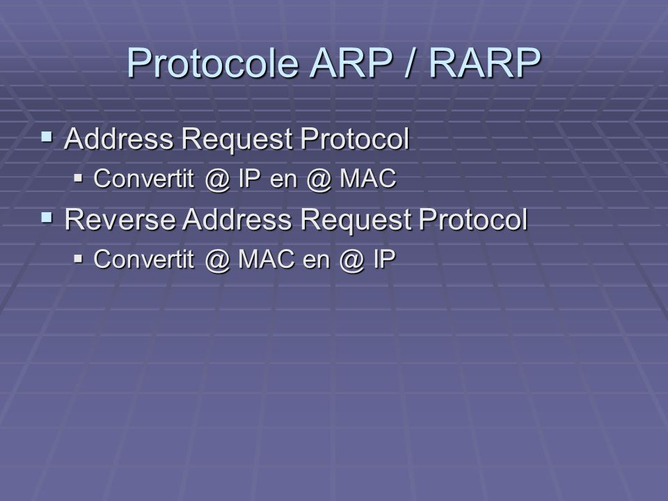 Protocole ARP / RARP Address Request Protocol