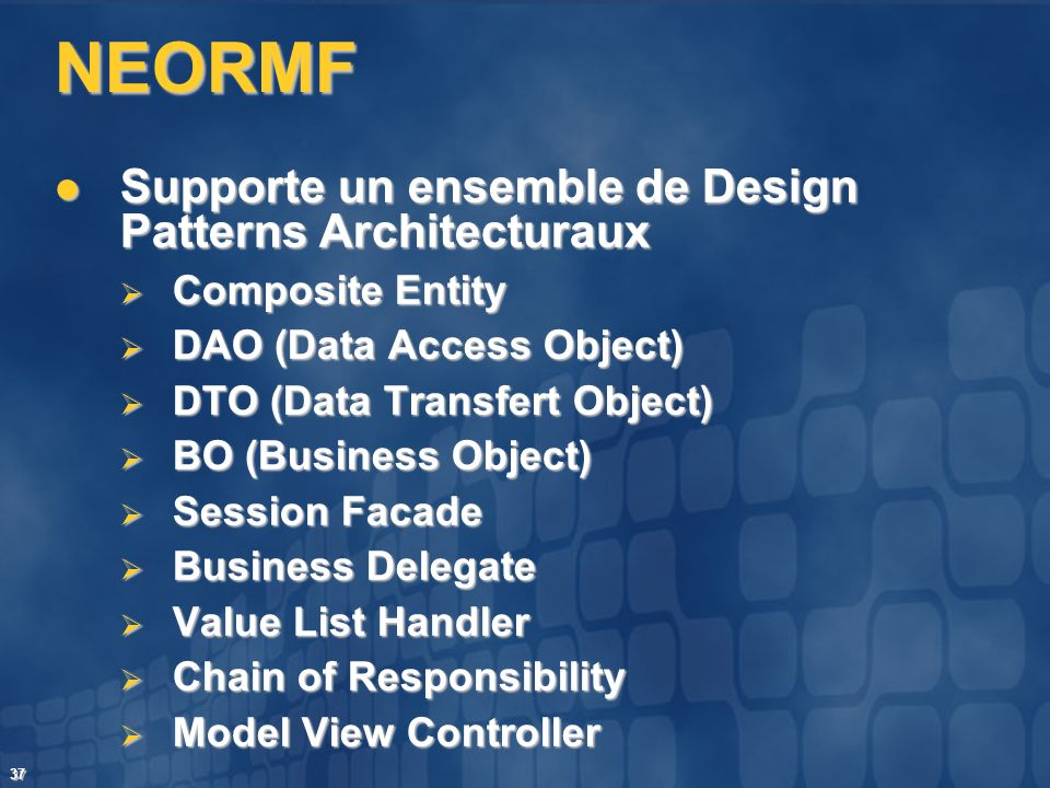 NEORMF Supporte un ensemble de Design Patterns Architecturaux