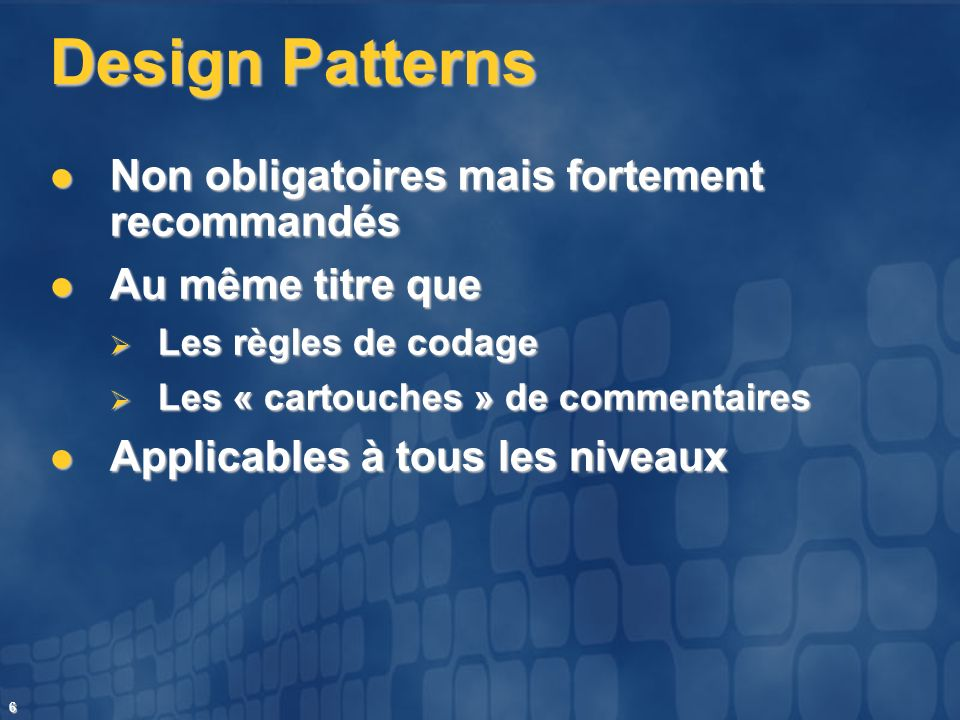 Design Patterns Non obligatoires mais fortement recommandés