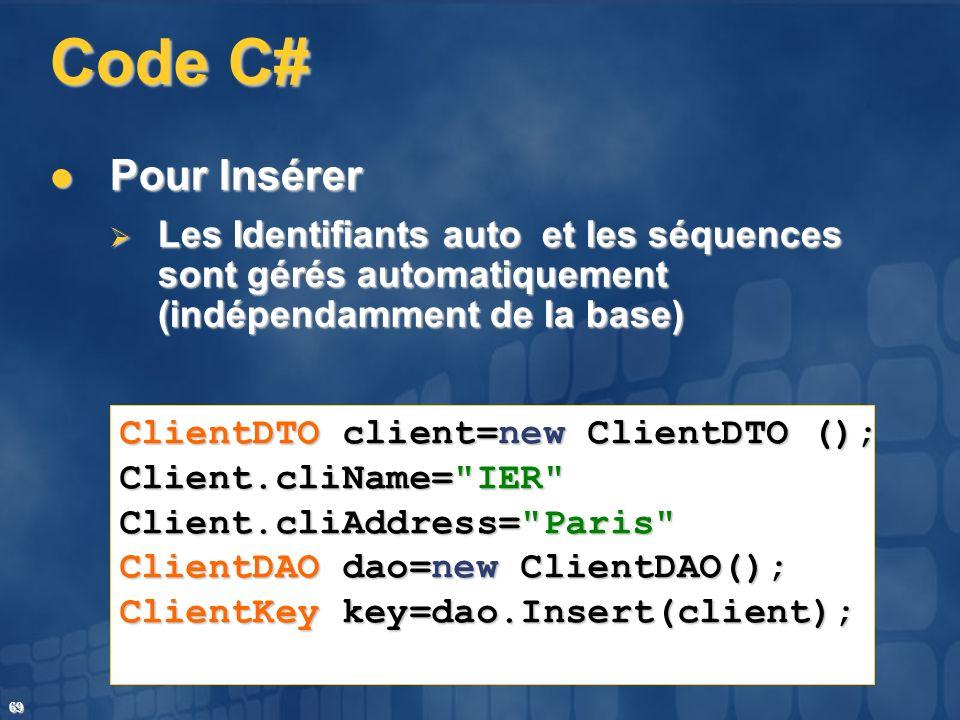 Code C# Pour Insérer. Les Identifiants auto et les séquences sont gérés automatiquement (indépendamment de la base)